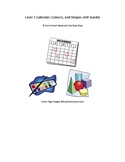Level 1 Calendar, Colours, and Shapes Unit Bundle