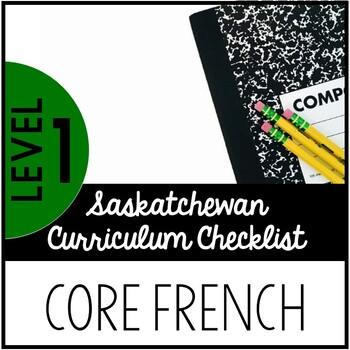 Level 1 Core French - Saskatchewan Curriculum Checklist