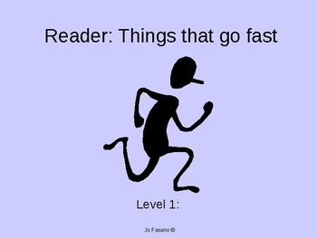 Level 1 Reader- I can go fast