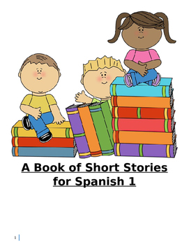 Level 1 Stories for Spanish Class (TPRS, CI, Comprehensible)