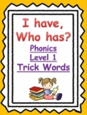 Level 1 Trick Words: I Have, Who Has? BUNDLE