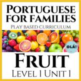 Level 1 Unit 1: Fruit Complete Bundle | Olá Portuguese for Families