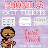 Level 1 Unit 11 Exit Tickets - Phonics Long Vowels V-C-E