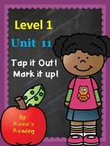 Level 1 - Unit 11 Tap it Out! Mark it Up!