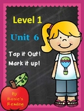 Level 1 - Unit 6 Tap it Out! Mark it Up!