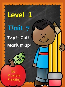 Level 1 - Unit 7 Tap it Out! Mark it Up!