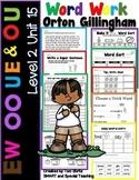 Level 2 Unit 15 Activities OU, OO, UE, & EW Activities  Dyslexia/RTI