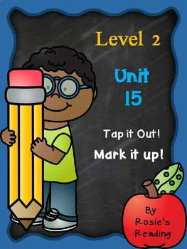 Level 2 - Unit 15 Tap it out! Mark it up!