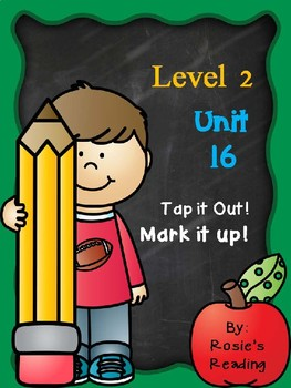 Level 2 - Unit 16 Tap it out! Mark it up!