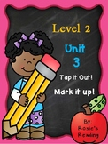 Level 2 - Unit 3 Tap it out! Mark it up!