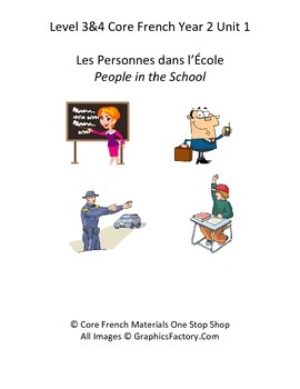 Level 3&4 Core French Year 2 Unit 1 People in the School Unit Bundle