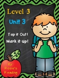 Level 3 - Unit 3 Tap it Out! Mark it Up!