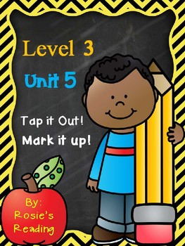 Level 3 - Unit 5 Tap it Out! Mark it Up!