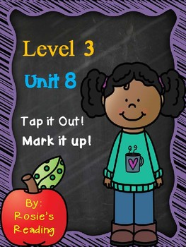 Level 3 - Unit 8 Tap it Out! Mark it Up!