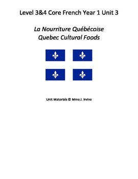 Level 3 and 4 Core French Quebec Cultural Foods Unit Bundle