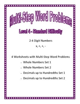 Level 4 Multi-Step Word Problems Standard Diff -Whole Numbers, Decimals, +,-,x,/