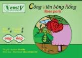 """Level 4 - Story 8 """"Công viên Bông Hồng - Rose park"""" (ong, ông)"""