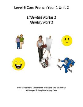Level 6 Core French Identity Part 1 Unit Bundle