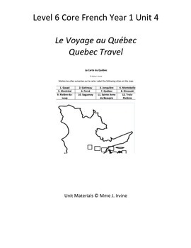 Level 6 Core French Year 1 Unit 4 Quebec Travel Unit Bundle