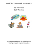 Level 7&8 Core French Year 1 Unit 1 Daily Routines Unit Bundle