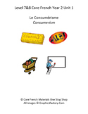 Level 7&8 Core French Year 2 Unit 1 Consumerism Unit Bundle