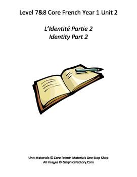 Level 7 and 8 Core French Identity Part 2 Unit Bundle