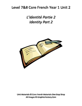 Level 7 and 8 Core French Identity Part 2 Unit Bundle