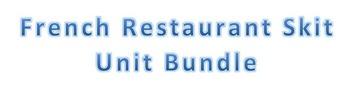 Level 7&8 Core French Year 1 Unit 3 Restaurant Skit Unit Bundle