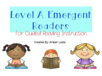 Level A Emergent Readers for Guided Reading Instruction