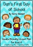 Level K - Dan's First Day of School - Distance Learning Guided Reading
