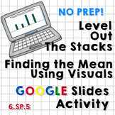 Level Out the Stacks - Finding Mean Using Visuals - Google Slides Activity
