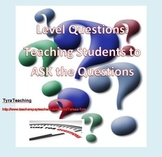 Level Questions: Teaching Students to ASK the Questions