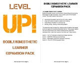 Level Up! Bodily/Kinesthetic Learner Project Expansion Pack