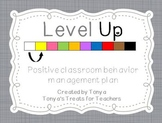 Level Up! Positive classroom Behavior management plan
