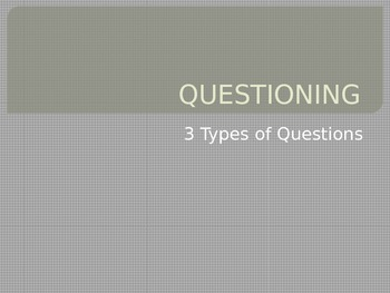 Level of Questioning Unit- three types of questioning