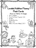 Leveled Addition Fluency Flash Cards with Strategies!