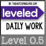 Leveled Daily Work {Level 0.5}