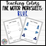 Leveled Fine Motor Worksheets: All About the Color Blue