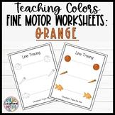 Leveled Fine Motor Worksheets: All About the Color Orange