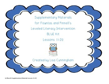 Leveled Literacy Intervention(BLUE) Supplementary Kit Lessons 11-20