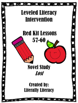 Leveled Literacy Intervention Comprehension Lessons 57-60 Novel Lost