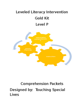 Leveled Literacy Intervention-Gold Level P & 63 comprehension pgs
