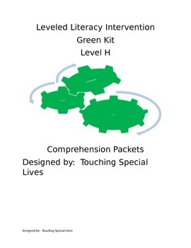 Leveled Literacy Intervention-Green Level H & 19 comprehension pgs