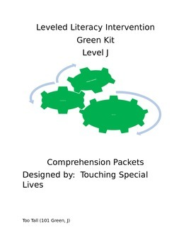 Leveled Literacy Intervention-Green Level J & 18 comprehension pgs