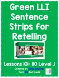 Green LLI Sentence Strips for Retelling Lessons 101-110 Level J