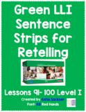 Green LLI Sentence Strips for Retelling Lessons 91-100 Level I