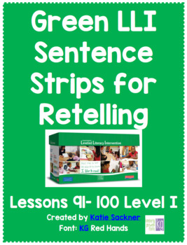 Green LLI Sentence Strips for Retelling Lessons 91-100 Level I