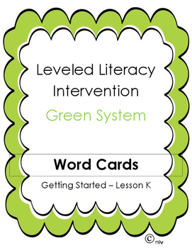 Leveled Literacy Intervention (LLI) Green- Student Word Cards - Levels G.S.- K