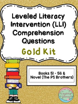 Leveled Literacy Intervention (LLI Gold) Comprehension Questions (51-56 + Novel)