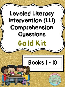 Leveled Literacy Intervention (LLI Gold) Comprehension Questions (Lessons 1-10)